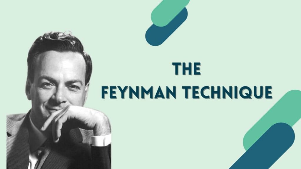 The Feynman Technique of Learning