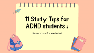 11 Study tips for adhd students